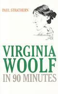 Virginia Woolf in 90 Minutes