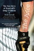 Juice The Real Story of Baseball's Drug Problems