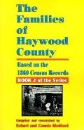 The Families of Haywood County, North Carolina: Based on the 1860 Census Records (Families o...