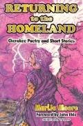 Returning to the Homeland Cherokee Poetry and Short Stories