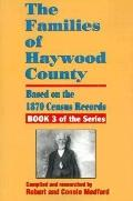 The Families of Haywood County, North Carolina: Based on the 1870 Census Records (Families o...