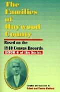 The Families of Haywood County, North Carolina: Based on the 1910 Census Records (Families o...