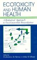 Ecotoxicity and Human Health A Biological Approach to Environmental Remediation