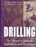 Drilling The Manual of Methods, Applications, and Management