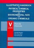 Illustrated Handbook of Physical-Chemical Properties and Environmental Fate for Organic Chem...
