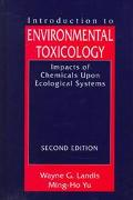Introduction to Environmental Toxicology Impacts of Chemicals upon Ecological Systems