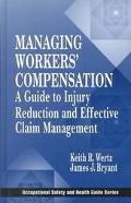 Managing Worker's Compensation A Guide to Injury Reduction and Effective Claim Management