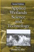Applied Wetlands Science and Technology A Guide to Wetland Identification, Delineation, Clas...