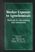 Worker Exposure to Agrochemicals Methods for Monitoring and Assessment