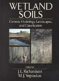 Wetlands Soils Genesis, Hydrology, Landscapes, and Classification