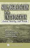 Soil Degradation in the United States Extent, Severity, and Trends