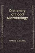 Dictionary of Food Microbiology