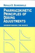 Pharmacokinetic Principles of Dosing Adjustments Understanding the Basics