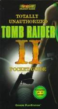 Totally Unauthorized Guide to Tomb Raider 2