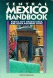 Central Mexico Handbook: Mexico City, Guadalajara, and Other Colonial Cities (Moon Handbooks...