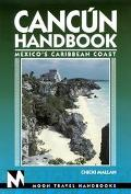 Moon Handbooks: Cancun - Chicki Mallan - Paperback - REVISED
