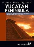 Moon Handbooks Yucatan Peninsula Including Yucatan, Campeche, Chiapas, Tabasco, and Quintana...