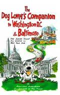 Dog Lover's Companion to Washington D.C. & Baltimore The Inside Scoop on Where to Take Your Dog