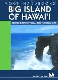 Moon Handbooks Big Island of Hawaii Including Hawaii Volcanoes National Park