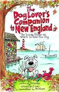 Dog Lover's Companion to New England The Inside Scoop on Where to Take Your Dog