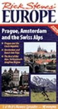 Rick Steves' Europe: Prague, Amsterdam and the Swiss Alps