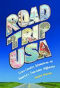 Road Trip USA Cross-country Adventures on America's Two-lane Highways