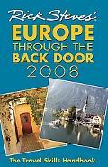 Rick Steves' 2008 Europe Through the Back Door The Travel Skills Handbook
