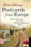 Rick Steves' Postcards from Europe: Travel Tales from America's Favorite Guidebook Writer