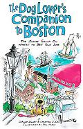 Dog Lover's Companion to Boston The Inside Scoop on Where to Take Your Dog