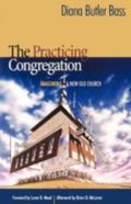 Practicing Congregation Imagining a New Old Church