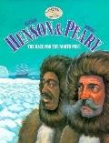 Matthew Henson and Robert Peary: The Race for the North Pole