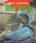 Disease Detective: Solving Deadly Mysteries - Keith Elliot Elliot Greenberg - Hardcover