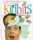 Kidbits: More than 1,500 Eye-Popping Charts, Graphs, Maps and Visuals That Instantly Show Yo...