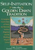 Self-Initiation into the Golden Dawn Tradition (Golden Dawn Studies Series): A Complete Curr...