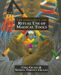 Ritual Use of Magical Tools - Chic Cicero