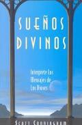 Suenos Divinos / Dreaming the Divine Interprete Los Mensajes De Los Dioses / Techniques for ...