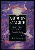 Moon Magick Myth & Magick, Crafts & Recipes, Rituals & Spells