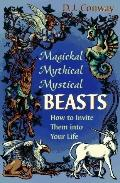 Magickal, Mythical, Mystical Beasts: How to Invite Them into Your Life