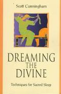 Dreaming the Divine Techniques for Sacred Sleep