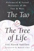 The Tao and the Tree of Life: Alchemical and Sexual Mysteries of the East & West - Eric Stev...
