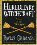 Hereditary Witchcraft Secrets of the Old Religion