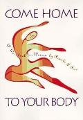 Come Home to Your Body: A Workbook for Women