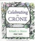 Celebrating the Crone: Rituals and Stories
