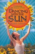 Dancing with the Sun: Celebrating the Seasons of Life - Yasmine Galenorn - Paperback - 1 ED