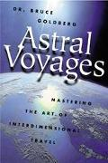 Astral Voyages Mastering the Art of Soul Travel