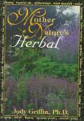 Mother Nature's Herbal: Herbs for Healthy Living - Judy Griffin - Paperback