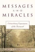 Messages and Miracles Extraordinary Experiences of the Bereaved