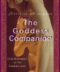 Goddess Companion Daily Meditations on the Feminine Spirit