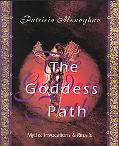 Goddess Path Myths, Invocations & Rituals