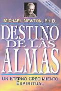 Destino De Las Almas / Destiny of Souls Un Eterno Crecimiento Espiritual / New Case Studies ...